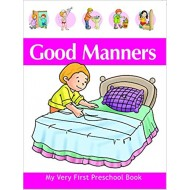 Good Manners - My Very First Preschool Book by Pegasus Team