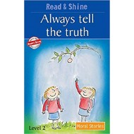 Always Tell The Truth - Read & Shine: Moral Stories by Pegasus Team